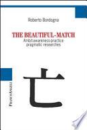 The Beautiful-match. Ambit-awareness-practice Pragmatic Researches