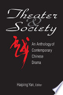 Theatre And Society Anthology Of Contemporary Chinese Drama