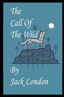 The Call of the Wild By Jack London Annotated Latest Novel