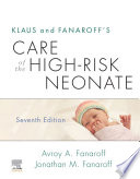 Klaus and Fanaroff s Care of the High Risk Neonate E Book
