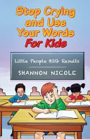 Stop Crying and Use Your Words for Kids