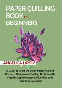 Paper Quilling Book for Beginners