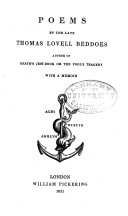 Poems by the Late Thomas Lovell Beddoes, Author of Death's Jest-book Or The Fool's Tragedy