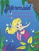 Mermaid Exploring The Sea Coloring Book For Girls