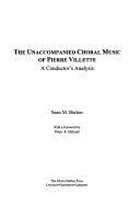 The Unaccompanied Choral Music Of Pierre Villette