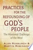 Practices for the Refounding of God   s People