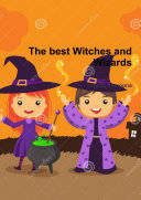 The best Witches and Wizards