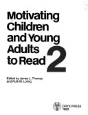 Motivating Children and Young Adults to Read  2 Book