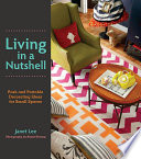 Living in a Nutshell  : Posh and Portable Decorating Ideas for Small Spaces