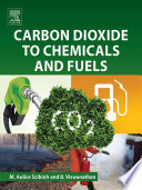 Carbon Dioxide to Chemicals and Fuels Book