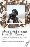 Africa S Media Image In The 21st Century