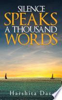 Silence Speaks a Thousand Words
