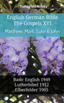 English German Bible - The Gospels XVI - Matthew, Mark, Luke & John