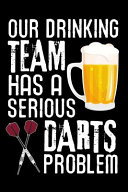 Our Drinking Team Has a Serious Darts Problem