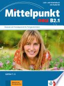 Mittelpunkt neu B2.1  : Deutsch als Fremdsprache für Fortgeschrittene , Band 1