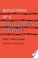 Reflections of a Post Auschwitz Christian