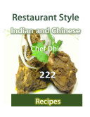 222 Restaurant Style Indian and Chinese Recipes