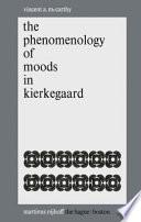 The Phenomenology Of Moods In Kierkegaard