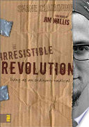 """""""The Irresistible Revolution: Living as an Ordinary Radical"""" by Shane Claiborne"""