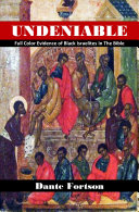 Undeniable: Full Color Evidence of Black Israelites In The Bible Book
