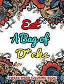Eat A Bag of D cks Swear Word Coloring Book