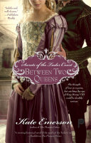 Secrets of the Tudor Court: Between Two Queens