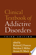 Clinical Textbook of Addictive Disorders  Third Edition Book