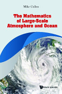 The Mathematics Of Large scale Atmosphere And Ocean