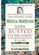 I Was a Government Licensed Mediacl-Marijuana Salesman Busted by the Federal Government