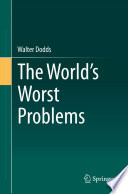 The World s Worst Problems