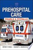 Prehospital Care Pearls and Pitfalls