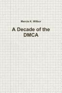 A Decade of the DMCA