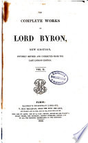 The Complete Works of Lord Byron, Including His Suppressed Poems, and Others Never Before Published