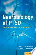 Neurobiology of PTSD  : From Brain to Mind