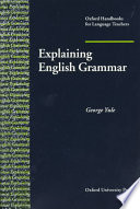 """Explaining English Grammar: A Guide to Explaining Grammar for Teachers of English as a Second Or Foreign Language."" by George Yule"