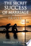THE SECRET SUCCESS OF MARRIAGE