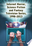 Internet Horror  Science Fiction and Fantasy Television Series  1998      2013 Book