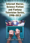 Internet Horror, Science Fiction and Fantasy Television Series, 1998-2013