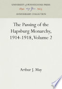 The Passing Of The Hapsburg Monarchy 1914 1918 Volume 2