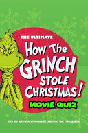 The Ultimate How The Grinch Stole Christmas Movie Quiz