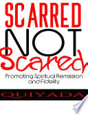 Scarred Not Scared - Promoting Remission and Fidelity