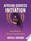 African Goddess Initiation Book