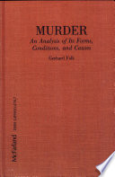 Murder  an Analysis of Its Forms  Conditions  and Causes Book
