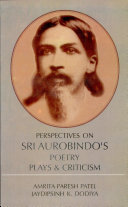 Perspectives on Sri Aurobindo s Poetry  Plays  and Criticism