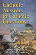 Catholic Answers to Catholic Questions Book
