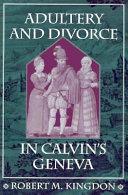 Adultery and Divorce in Calvin's Geneva ebook