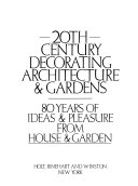 20th Century Decorating, Architecture & Gardens