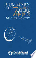 Summary of  The 7 Habits of Highly Effective People  by Stephen R  Covey   Free book by QuickRead com
