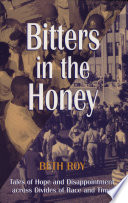 Bitters In The Honey Tails Of Hope Dissapointment Across Divides Of Race P  PDF