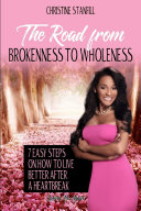 The Road from Brokenness to Wholeness